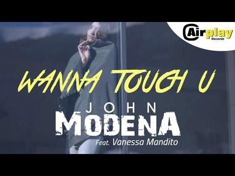 John Modena Ft. Vanessa Mandito - Wanna Touch U (Official Video) VF