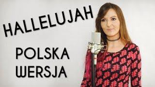 HALLELUJAH - POLSKA WERSJA | PO POLSKU | POLISH VERSION by Kasia Staszewska