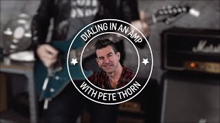 Pete Thorn - Dialing In An Amp