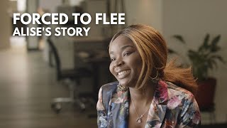 Forced to Flee: Alise's Story