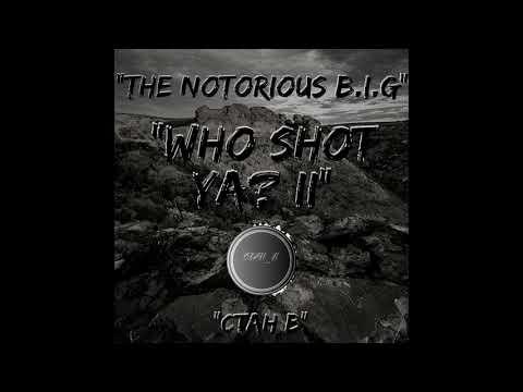 """THE NOTORIOUS B.I.G """"WHO SHOT YA?"""" II (CTAH B REMIX)"""