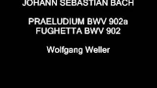 Bach, J.S., Praeludium G-Dur BWV 902a und Fughetta G-Dur BWV 902, Wolfgang Weller 2012.