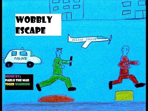 Wobbly Escape