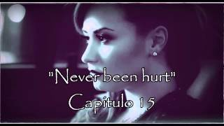 """Never been hurt"" Capitulo 15"