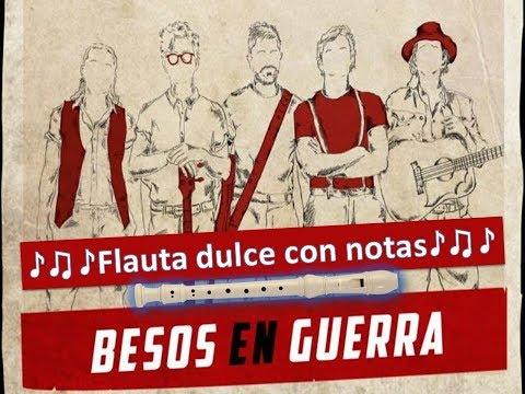 Morat, Juanes - Besos En Guerra (Flauta dulce con notas) ¡¡¡Completa!!!
