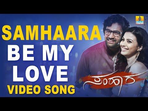 Be My Love Video Song - Samhaara | Guru Deshpande, Chiranjeevi Sarja, Haripriya, Kavya Shetty