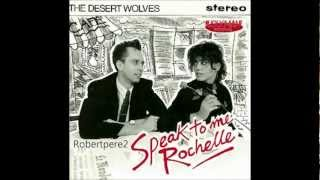Desert Wolves - Speak To Me Rochelle ( 1988)