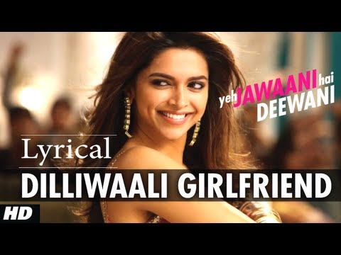 Dilli Wali Girlfriend Lyrical Video Song Yeh Jawaani Hai Deewani | Ranbir Kapoor, Deepika Padukone