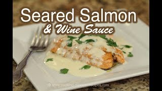 Seared Salmon Recipe | Pan Seared Salmon With Wine Butter Lemon Sauce | Rockin Robin Cooks