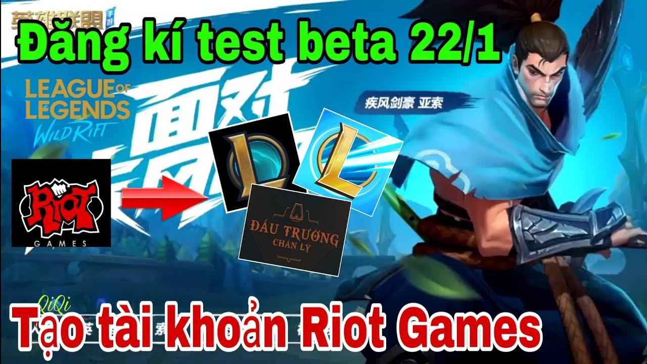 [Tốc chiến] Hướng dẫn tạo tài khoản Riot Games – đăng kí trước test beta 22/1 (LOL Wild Rift)