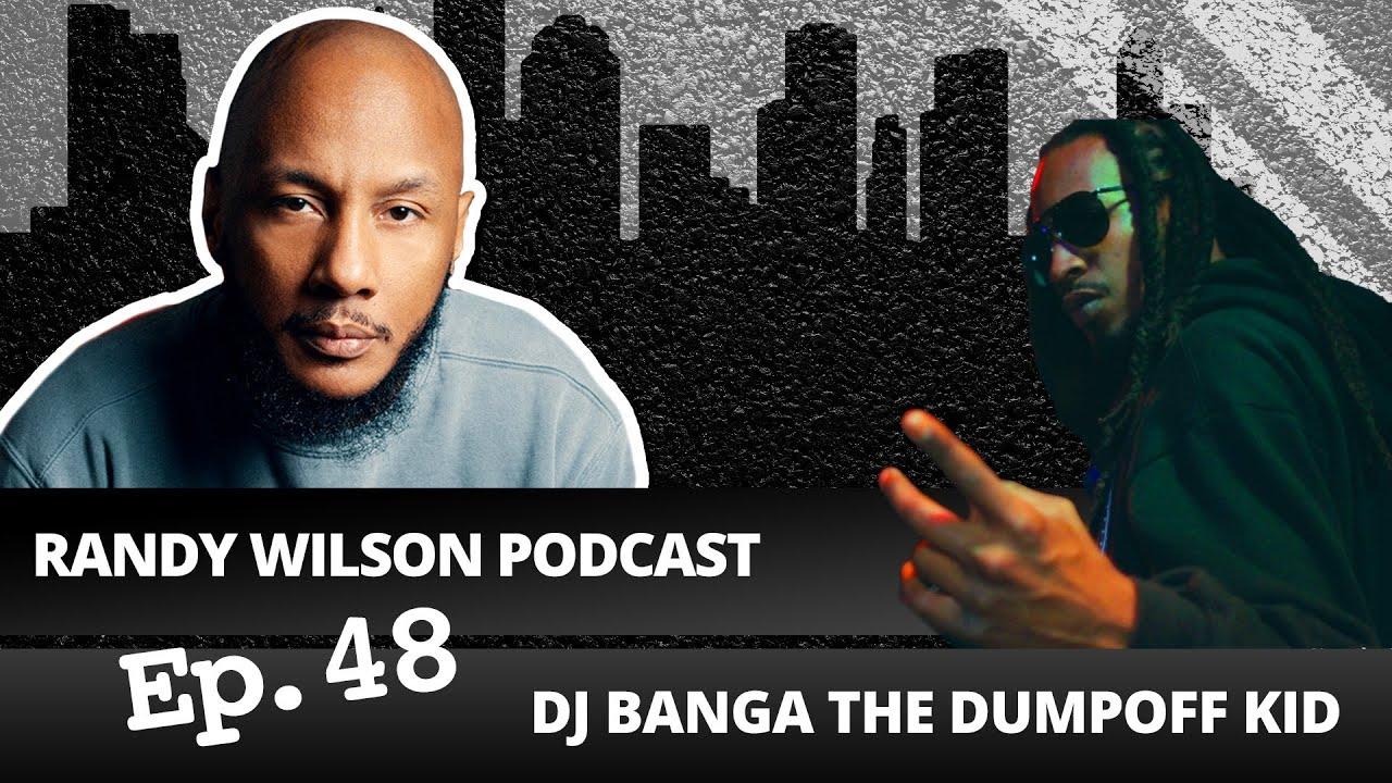Episode 48:  Dj Banga, Dumpoffkid