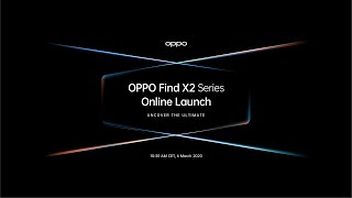 OPPO Find X2 Series Online Launch - Uncover the Ultimate