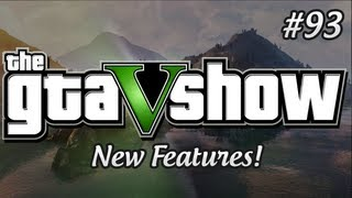 GTA 5 Confirmed Features! Buy a House, Businesses and More! - The GTA V Show (Episode 93)