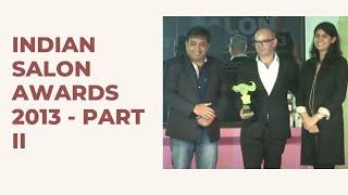 Indian Salon Awards 2013 - Part II