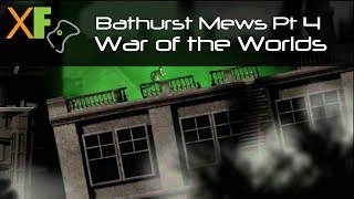 War Of The Worlds Pt. 4 - Bathurst Mews