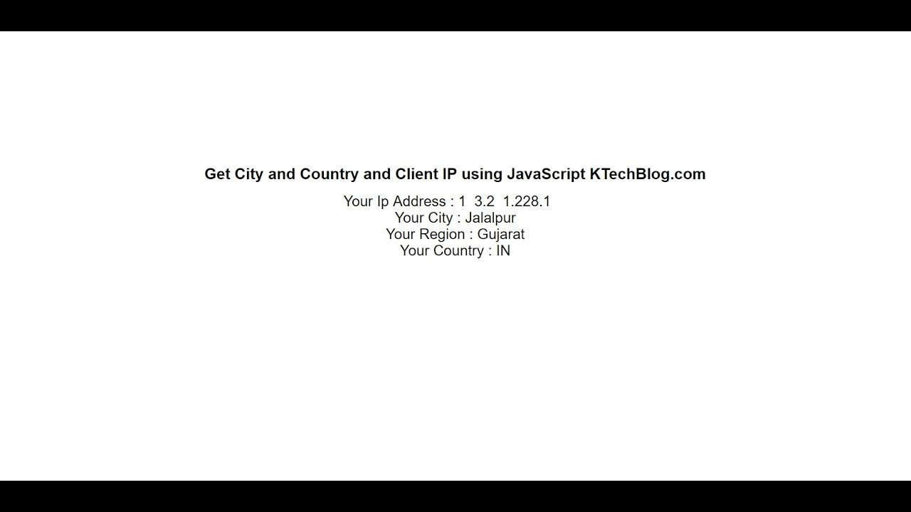 Get City and Country and Client IP using JavaScript KTechBlog com