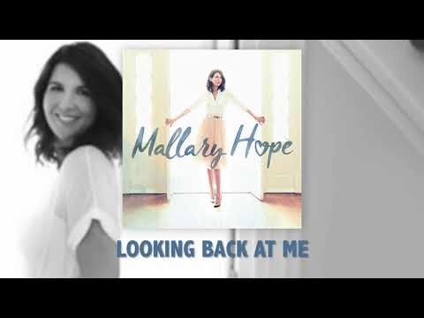 Mallary Hope - Looking Back At Me (Official Audio)