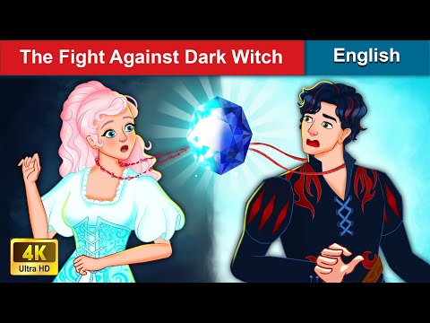 The Fight Against Dark Witch 👸 Bedtime stories 🌛 Fairy Tales For Teenagers   WOA Fairy Tales
