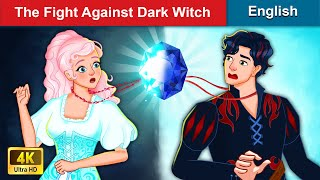 The Fight Against Dark Witch ???? Bedtime stories ???? Fairy Tales For Teenagers | WOA Fairy Tales