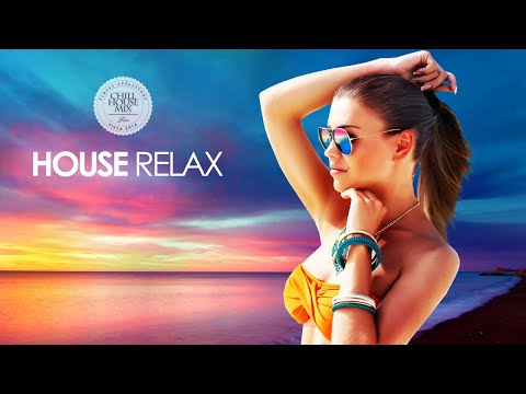 House Relax (Deep & Chill Out Summer Mix Ibiza 2018)