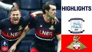 Lower League Doncaster Stun Championship Rivals | Preston 1-3 Doncaster | Emirates FA Cup 18/19