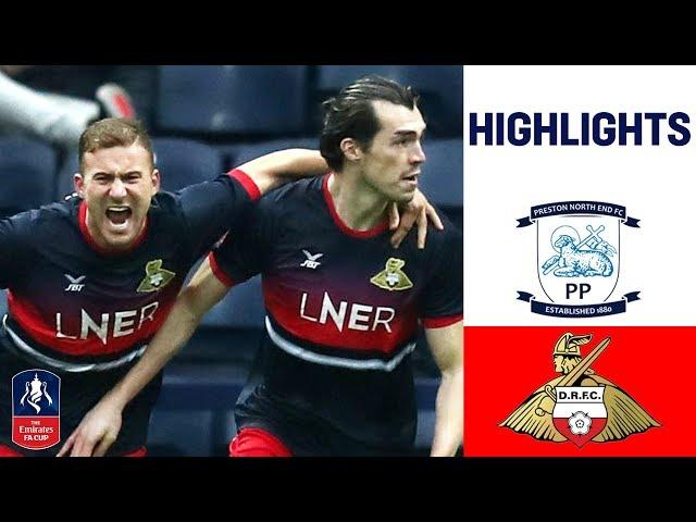 Lower League Doncaster Stun Championship Rivals   Preston 1-3 Doncaster   Emirates FA Cup 18/19