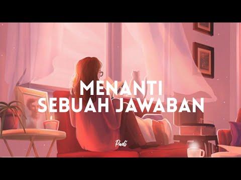 Padi - Menanti Sebuah Jawaban (Lyrics)