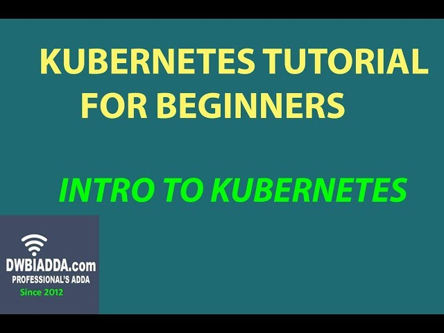 Kubernetes introduction and architecture
