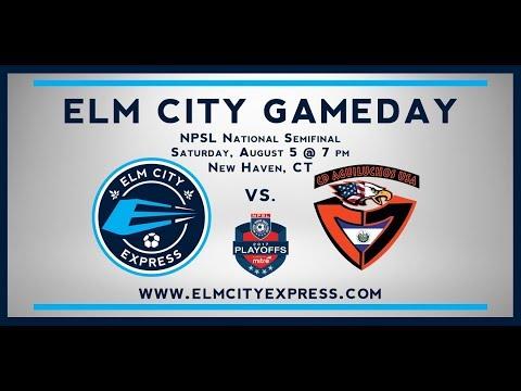 NPSL NATIONAL SEMIFINAL - ELM CITY EXPRESS VS CD AGUILUCHOS USA
