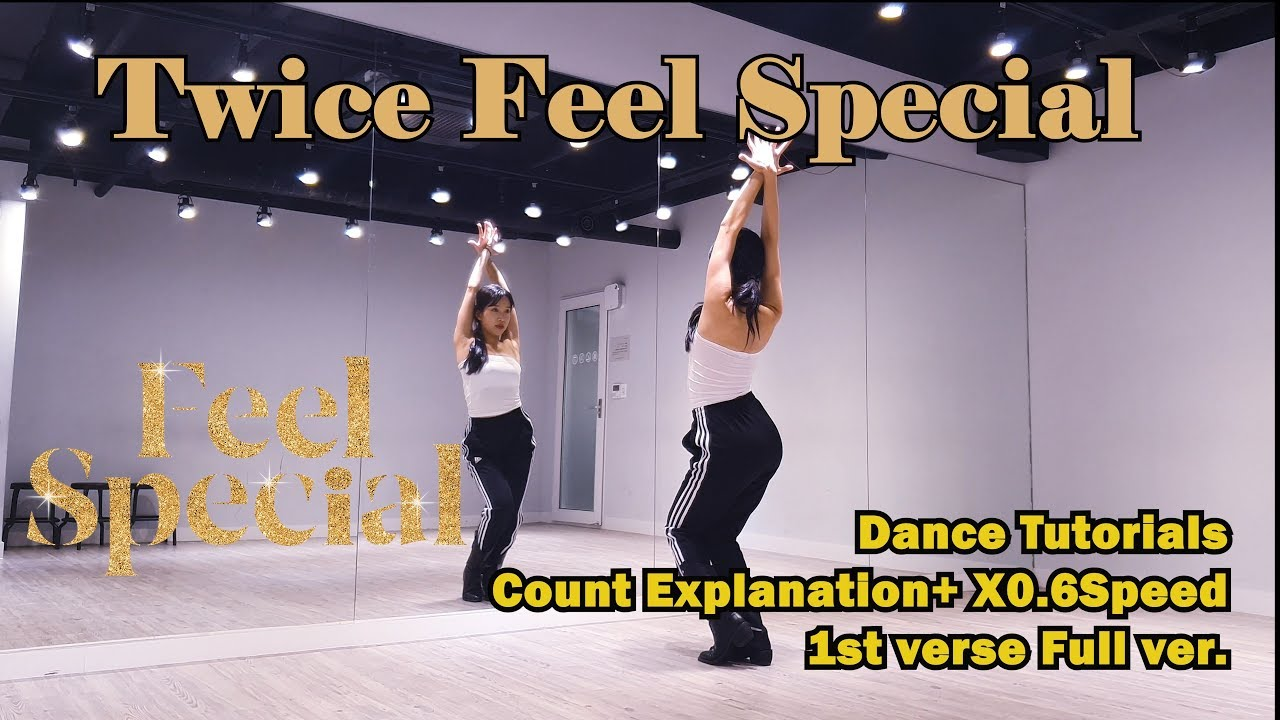 Twice-Feel Special Dance Tutorials | Count Explanation + X0.6 Speed | Mirrored mode |