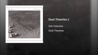 Dust Theories 1