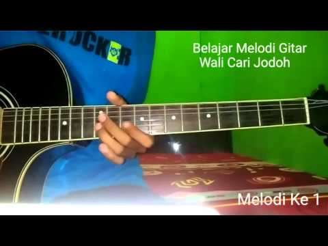 Belajar Melodi Gitar Wali Cari Jodoh
