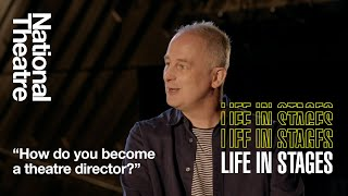 How Do You Become A Theatre Director? | Life in Stages