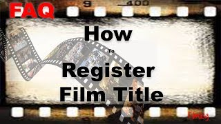 Movie Title Registration - How To Register A Film Title? | FilmiLog FAQ NO. 3