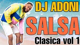 Salsa Clasica Mix VOL 1. en VIVO ( DJ ADONI ) Si es salsa es Salsa