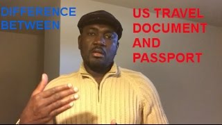DIFFERENCE BETWEEN US TRAVEL DOCUMENT AND PASSPORT