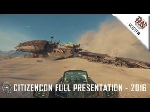 Star Citizen : CitizenCon 2016 Présentation complète - VOSTFR