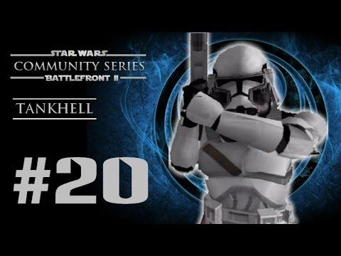 Star Wars Battlefront II (PC) HD: Community Series III: Episode 20   Tankhell