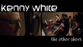 Kenny White - The Other Shore (Official video)