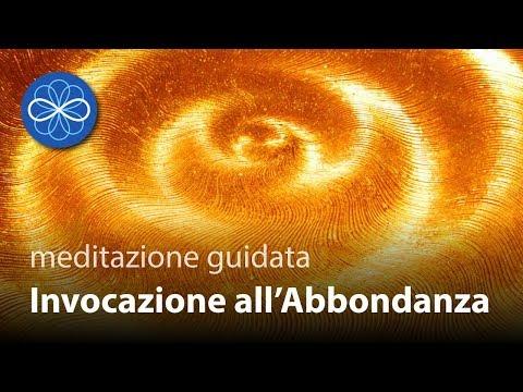 Invocazione all'Abbondanza - meditazione guidata in italiano per legge di attrazione