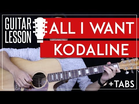 All I Want Guitar Tutorial - Kodaline Guitar Lesson 🎸 |Easy Chords + Tabs + No Capo|