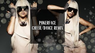 Lady GaGa: Pokerface [Cheer/Dance Remix]