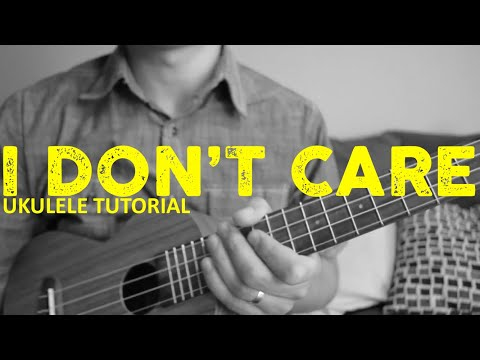 Ed Sheeran & Justin Bieber - I Don't Care (Ukulele Tutorial) - Chords - How To Play
