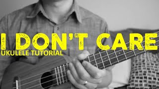 Ed Sheeran & Justin Bieber - I Don't Care (Ukulele Tutorial) - Chords - How To Play MP3