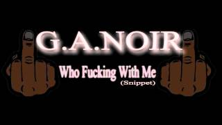 Gambar cover Who Fucking With Me. - G.A.NOIR.