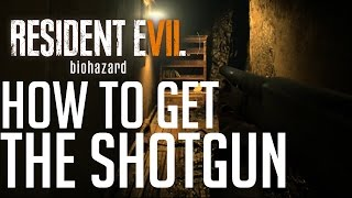 Resident Evil 7 HOW TO GET THE SHOTGUN
