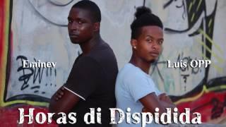 Luís OPP - Horas di dispidida feat. Eminey Cardoso