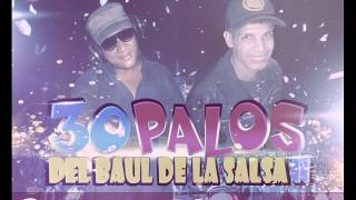 30 PALOS DEL BAUL DE LA SALSA  PARTE 2