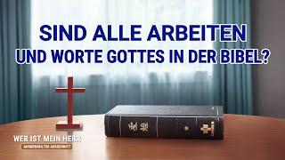 Sind alle Arbeiten und Worte Gottes in der Bibel?