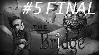 The Bridge [Cap 5] Final del modo normal